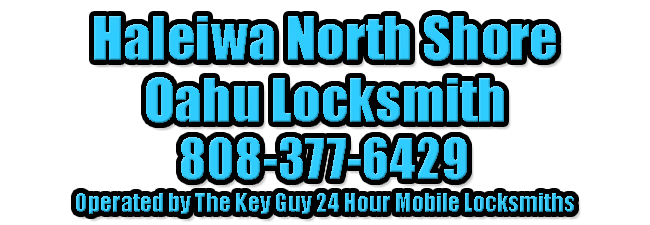 North Shore Oahu Locksmith 548-1999